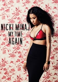 Nicki Minaj: My Time Again (2015)