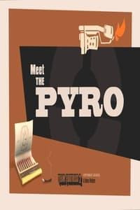 Meet the Pyro
