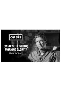 Oasis - '(What's The Story) Morning Glory' Track by Track with Noel Gallagher