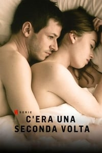 copertina serie tv C%27era+una+seconda+volta 2019