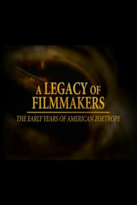 A Legacy of Filmmakers: The Early Years of American Zoetrope (2004)