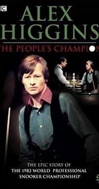 Alex Higgins: The People's Champion