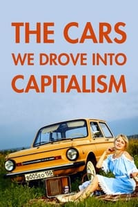 The Cars We Drove into Capitalism