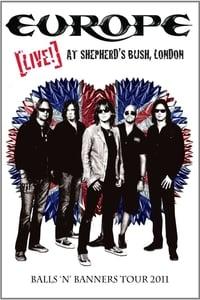 copertina film Europe%3A+Live%21+At+Shepherd%27s+Bush%2C+London 2011