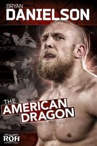 ROH Bryan Danielson: The American Dragon
