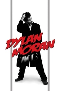 Dylan Moran: What It Is