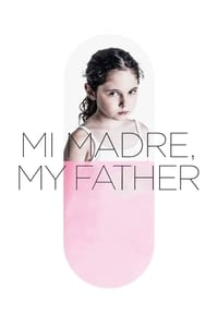 Mi Madre, My Father (2018)