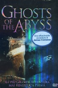copertina film Ghosts+of+the+Abyss 2003