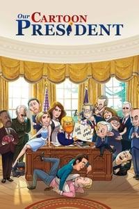 copertina serie tv Our+Cartoon+President 2018
