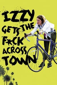 copertina film Izzy+Gets+the+F%2Ack+Across+Town 2018