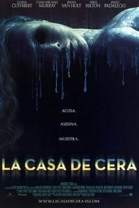 La casa de cera (House of Wax) (2005)