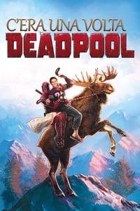 copertina film C%27era+una+volta+Deadpool 2018