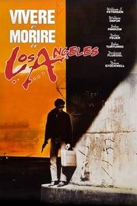 copertina film Vivere+e+morire+a+Los+Angeles 1985
