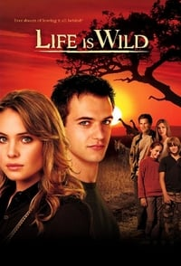 Life Is Wild (2007)