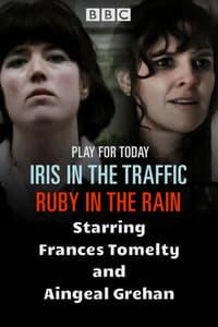 Iris in the Traffic, Ruby in the Rain