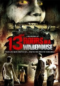 copertina film 13+Hours+in+a+Warehouse 2008