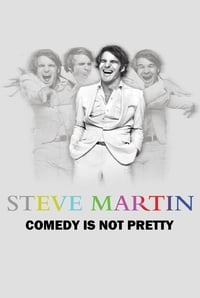 Steve Martin: Comedy Is Not Pretty