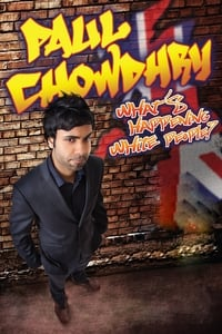 Paul Chowdhry: What's Happening White People?