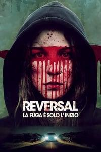copertina film Reversal+-+La+fuga+%C3%A8+solo+l%27inizio 2015