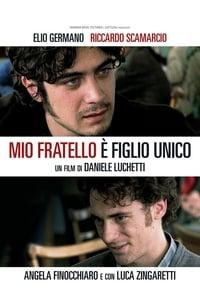 copertina film Mio+fratello+%C3%A8+figlio+unico 2007