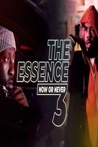 The Essence 3: Now or Never