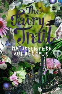 The Fairy Trail - Naturgeistern auf der Spur