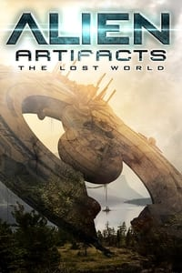 Alien Artifacts: The Lost World (2019)