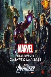 Marvel's Avengers: Building A Cinematic Universe