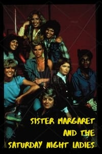 Sister Margaret and the Saturday Night Ladies
