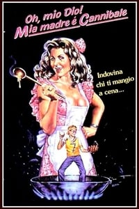 copertina film Oh%2C+mio+Dio%21+Mia+madre+%C3%A8+cannibale 1988