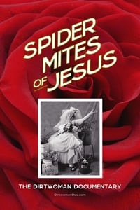 Spider Mites of Jesus: The Dirtwoman Documentary (2018)