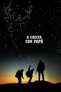copertina film A+Caccia+con+pap%C3%A0 2018