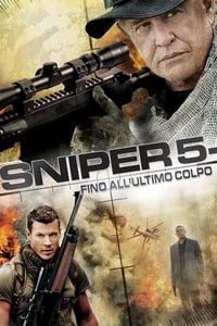 copertina film Sniper+5+-+Fino+all%27ultimo+colpo 2014