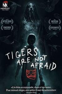 copertina film Tigers+Are+Not+Afraid 2017