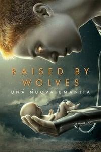 copertina serie tv Raised+by+Wolves+%E2%80%93+Una+nuova+umanit%C3%A0 2020