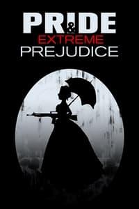 Pride and Extreme Prejudice