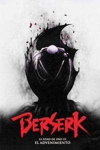 copertina film Berserk+-+L%27epoca+d%27oro+-+Capitolo+III%3A+L%27avvento 2013