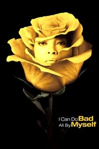 I Can Do Bad All By Myself (2009)