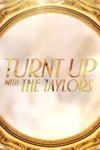 Turnt Up with the Taylors (2020)