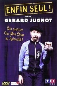 Gérard Jugnot - Enfin seul