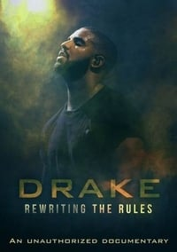 Drake: Rewriting the Rules (2019)