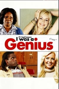 If I Had Known I Was a Genius (2007)