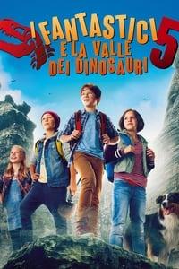 copertina film I+fantastici+cinque+-+La+valle+dei+dinosauri 2018