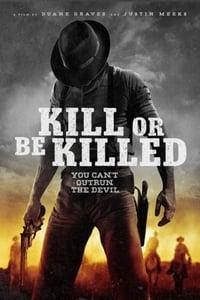 copertina film Kill+or+Be+Killed 2016
