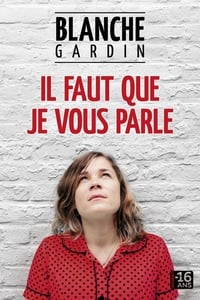 Blanche Gardin: Il faut que je vous parle