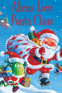 Aliens Love Underpants and...Panta Claus