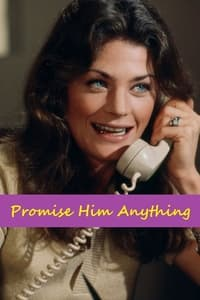Promise Him Anything (1975)