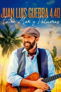copertina film Juan+Luis+Guerra+4.40%3A+Entre+Mar+Y+Palmeras 2021
