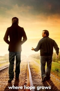 copertina film Where+Hope+Grows+-+Nulla+%C3%A8+perduto 2014