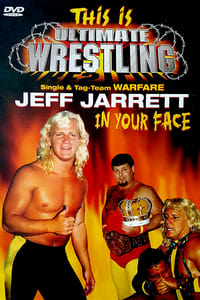This is Ultimate Wrestling: Jeff Jarrett - In Your Face